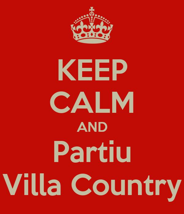 KEEP CALM AND Partiu Villa Country