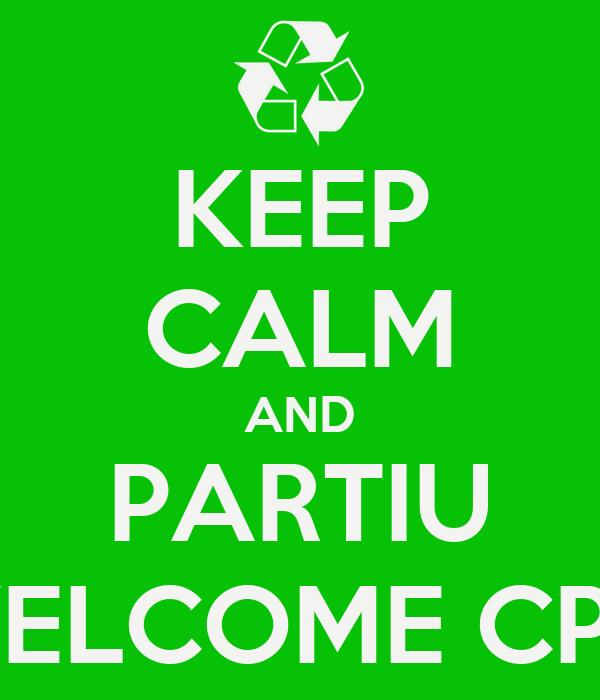 KEEP CALM AND PARTIU WELCOME CPQ