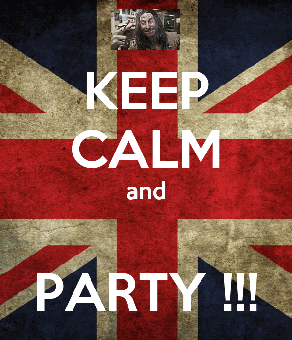 KEEP CALM and  PARTY !!!