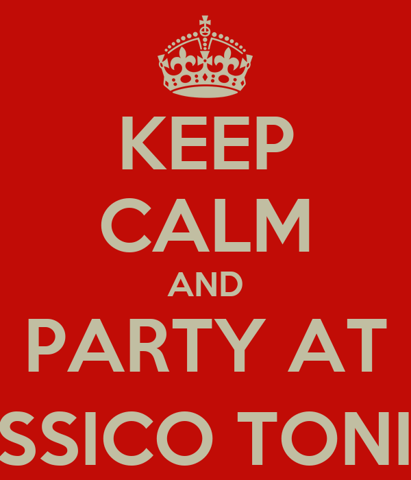 KEEP CALM AND PARTY AT DCLASSICO TONIGHT ;)