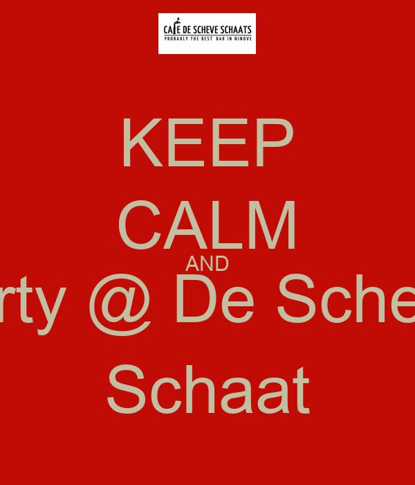 KEEP CALM AND party @ De Scheve Schaat