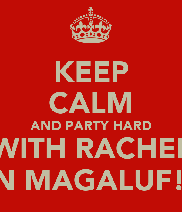 KEEP CALM AND PARTY HARD WITH RACHEL IN MAGALUF!!
