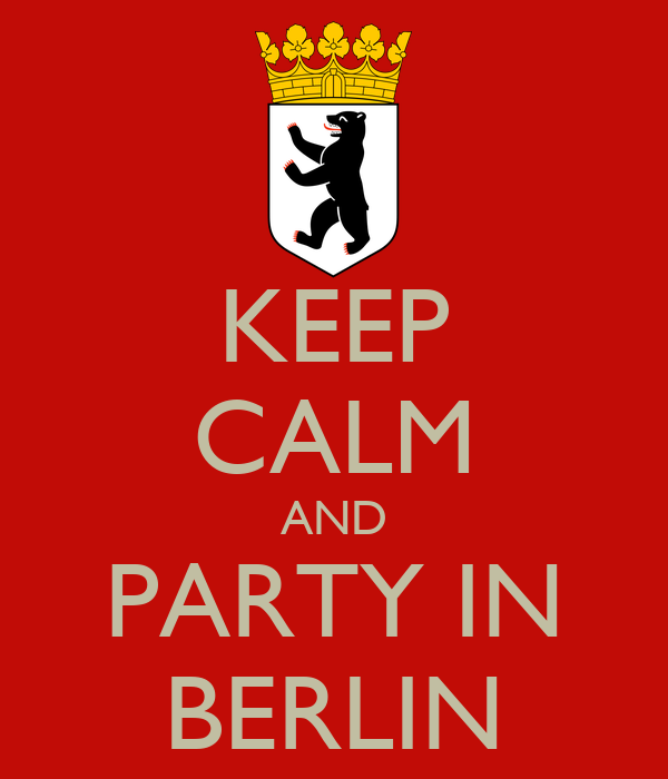 KEEP CALM AND PARTY IN BERLIN