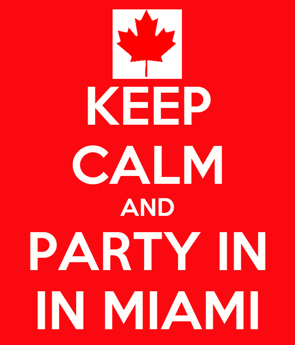KEEP CALM AND PARTY IN IN MIAMI