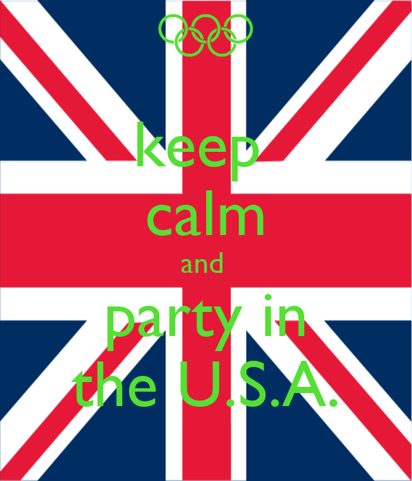 keep  calm and  party in the U.S.A.