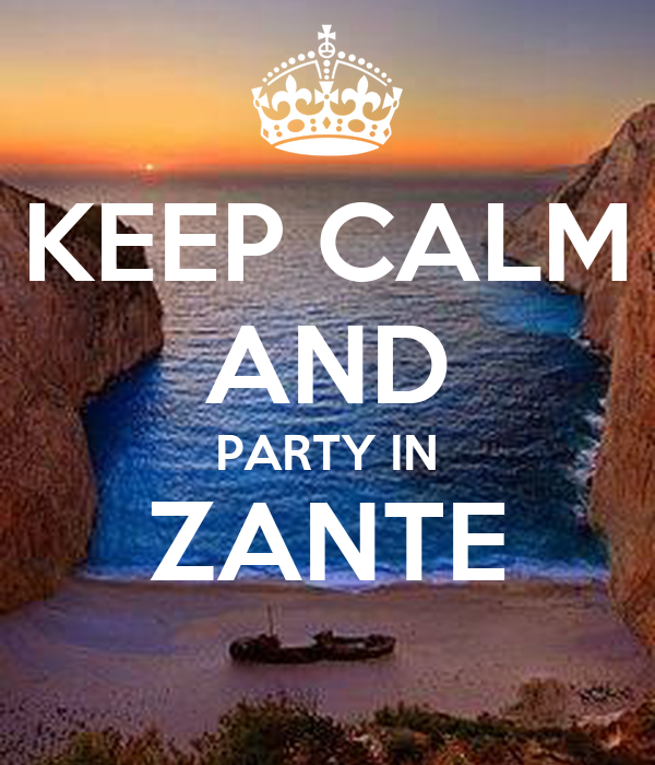 KEEP CALM AND PARTY IN ZANTE