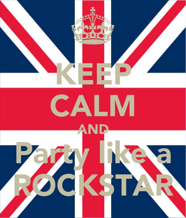 KEEP CALM AND Party like a ROCKSTAR
