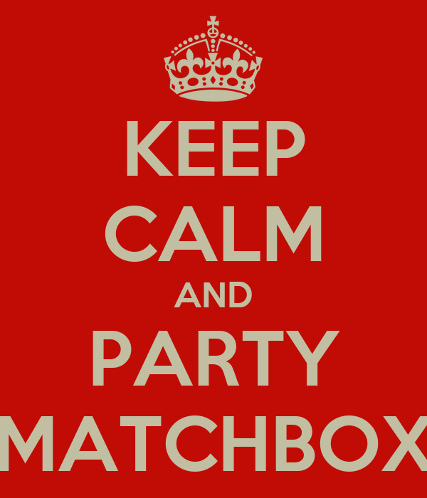 KEEP CALM AND PARTY MATCHBOX
