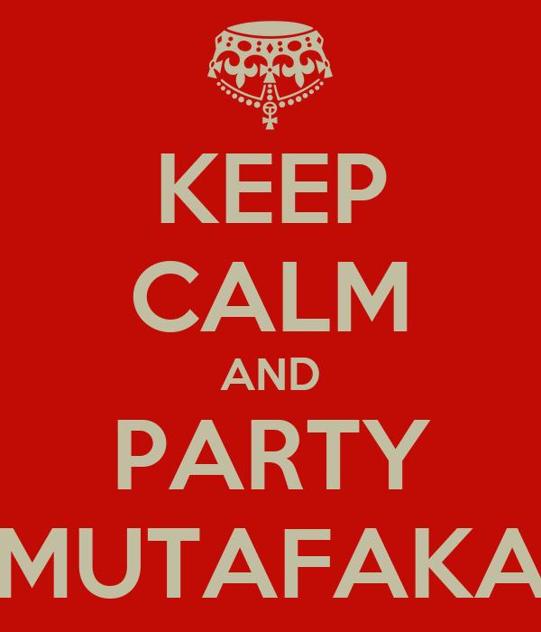 KEEP CALM AND PARTY MUTAFAKA