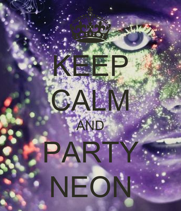 KEEP CALM AND PARTY NEON
