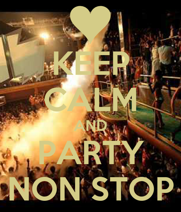 KEEP CALM AND PARTY NON STOP