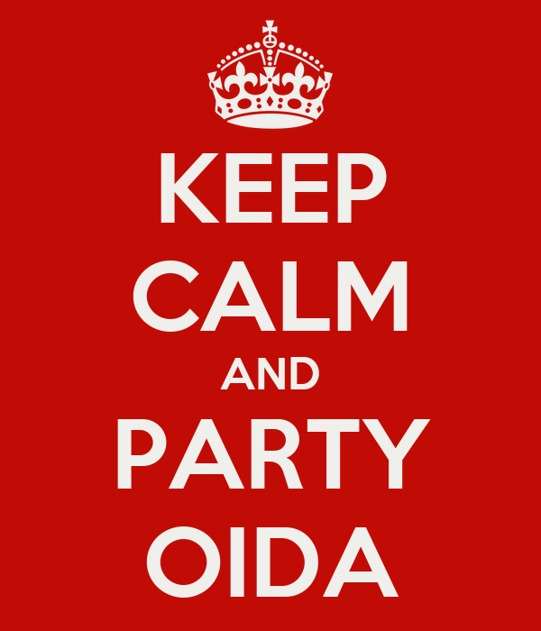 KEEP CALM AND PARTY OIDA