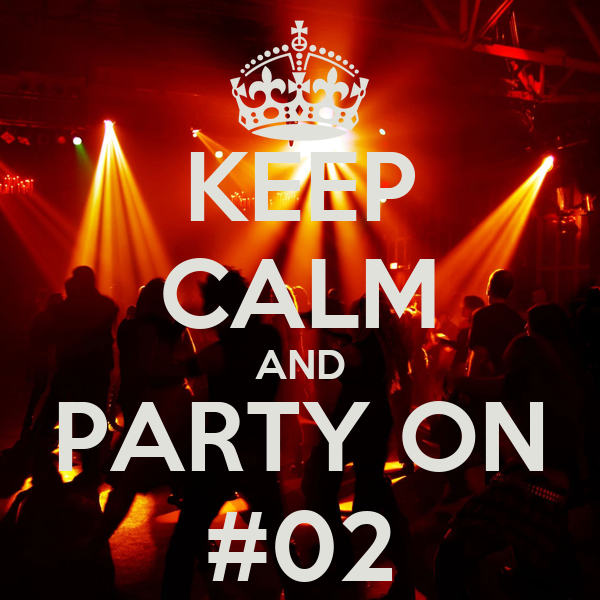 KEEP CALM AND PARTY ON #02