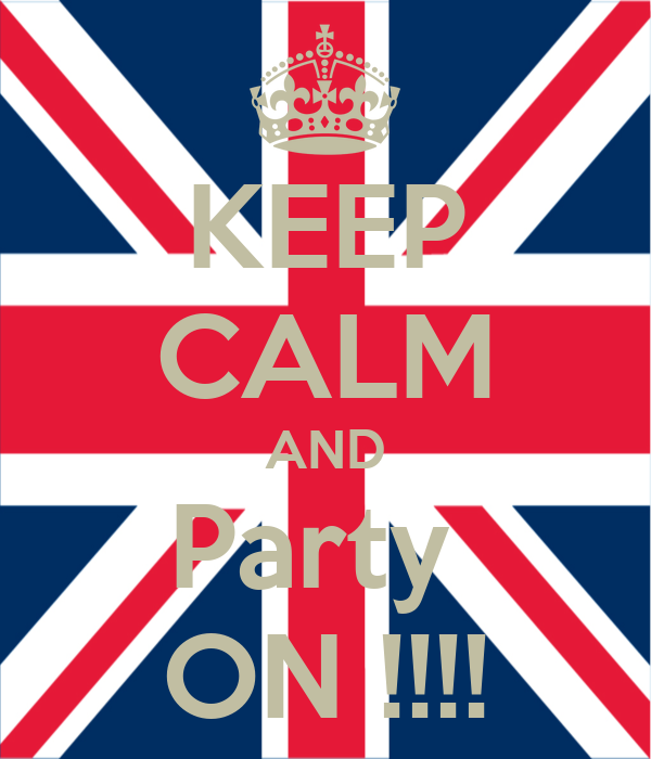 KEEP CALM AND Party  ON !!!!