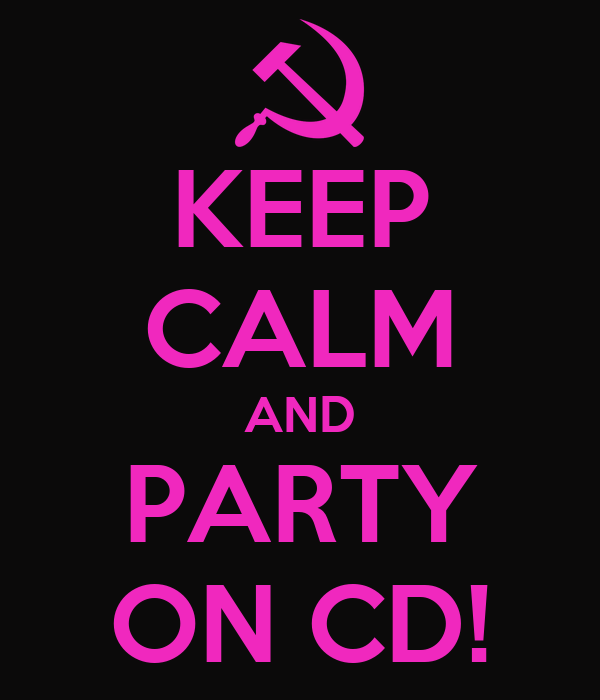 KEEP CALM AND PARTY ON CD!