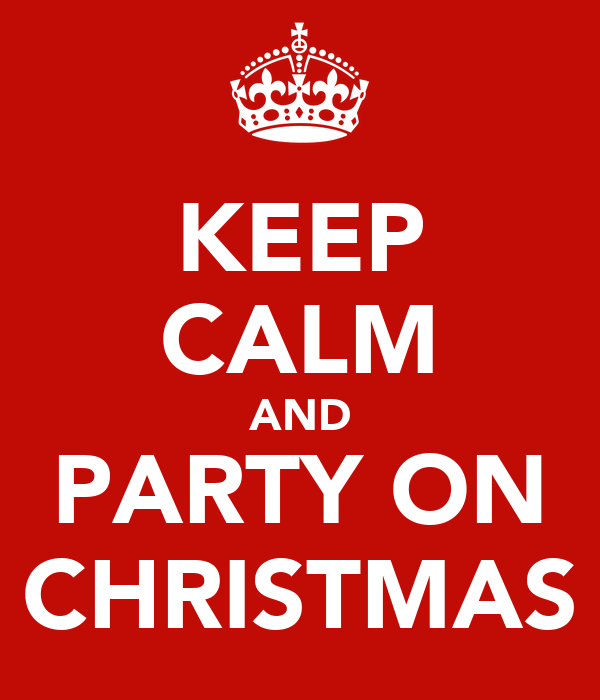 KEEP CALM AND PARTY ON CHRISTMAS