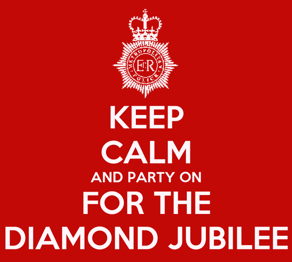 KEEP CALM AND PARTY ON FOR THE DIAMOND JUBILEE