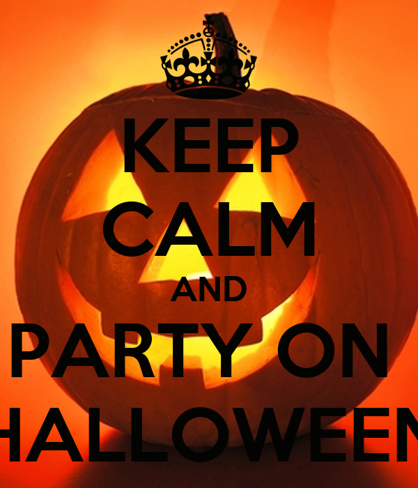 KEEP CALM AND PARTY ON  HALLOWEEN