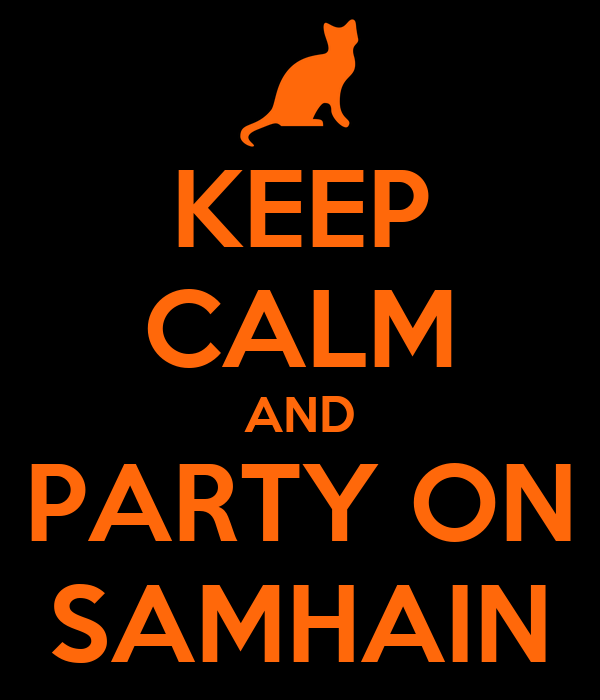 KEEP CALM AND PARTY ON SAMHAIN