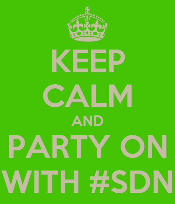 KEEP CALM AND PARTY ON WITH #SDN