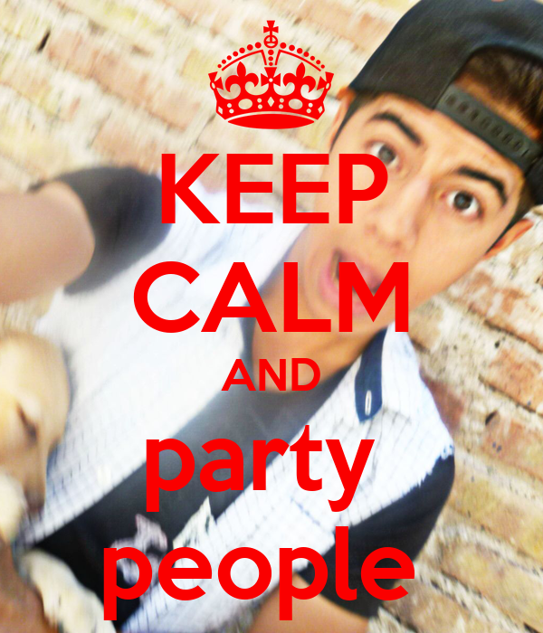 KEEP CALM AND party  people
