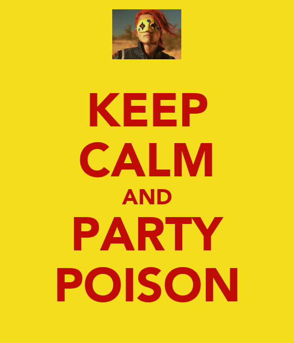KEEP CALM AND PARTY POISON