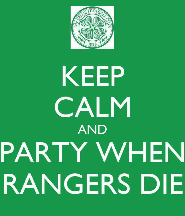 KEEP CALM AND PARTY WHEN RANGERS DIE