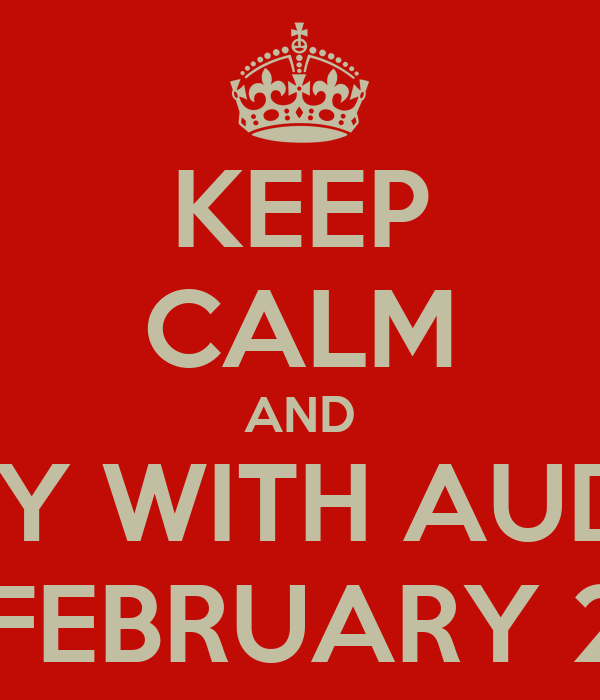 KEEP CALM AND PARTY WITH AUDREY  ON FEBRUARY 2ND