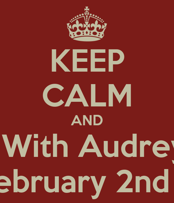 KEEP CALM AND Party With Audrey Ray  On February 2nd 2013