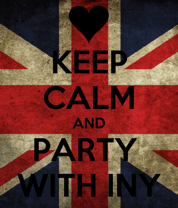 KEEP CALM AND PARTY  WITH INY