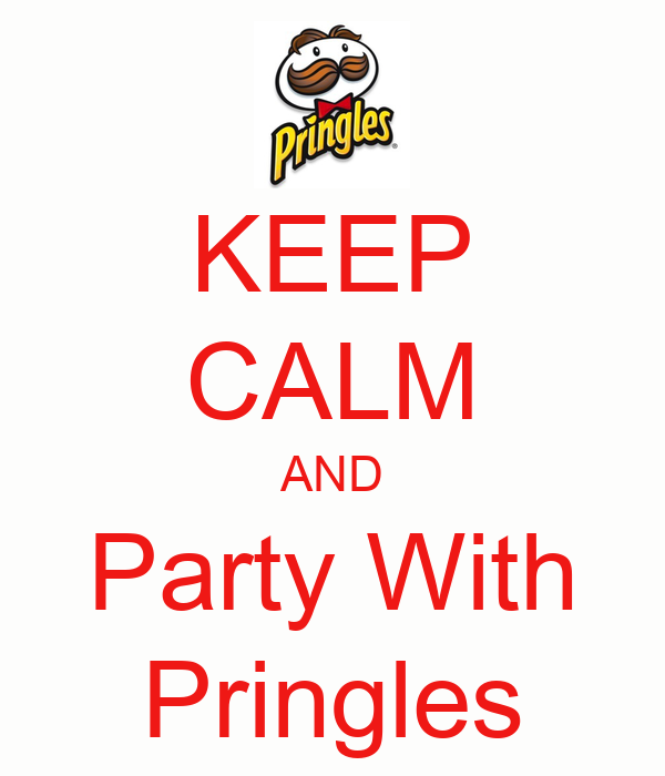 KEEP CALM AND Party With Pringles