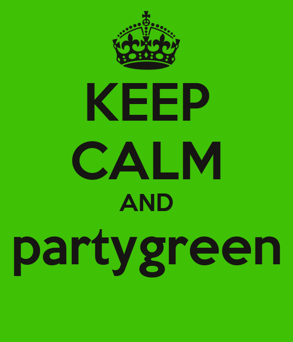 KEEP CALM AND partygreen
