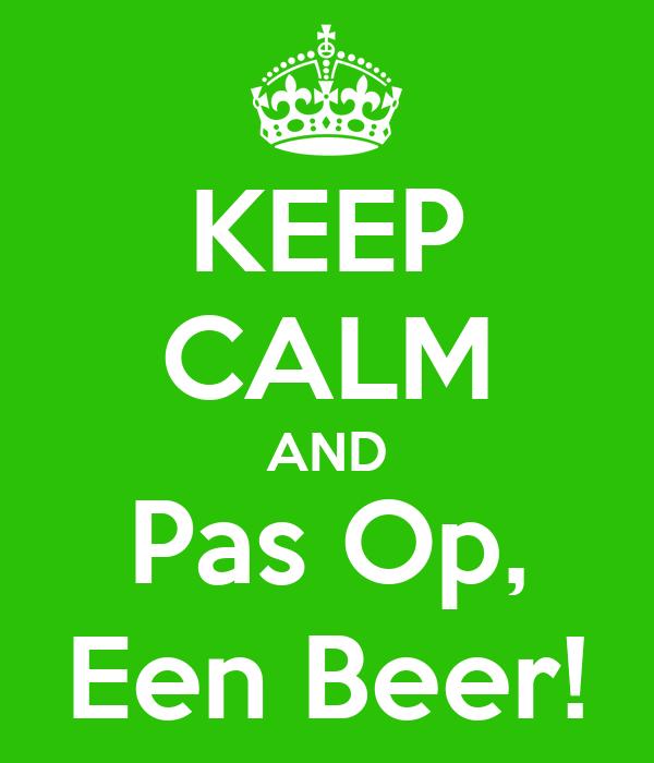 KEEP CALM AND Pas Op, Een Beer!