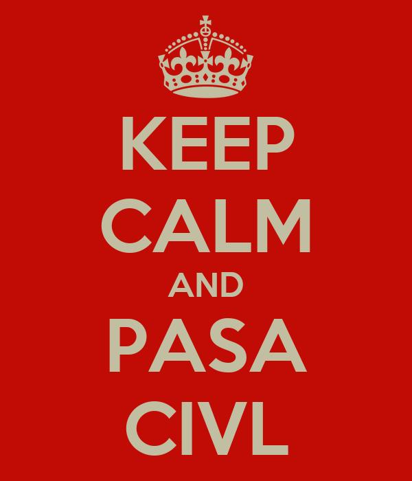 KEEP CALM AND PASA CIVL