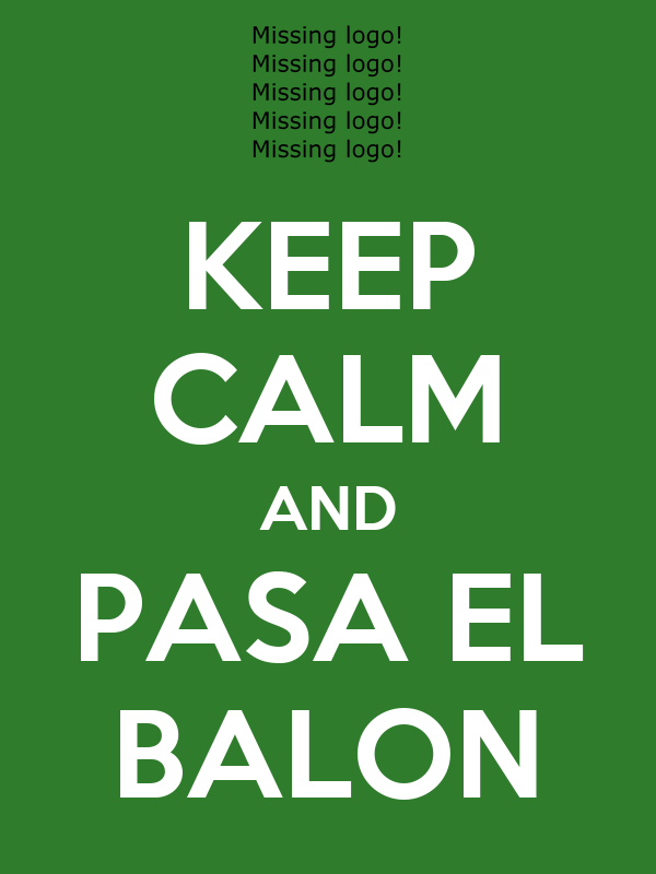 KEEP CALM AND PASA EL BALON