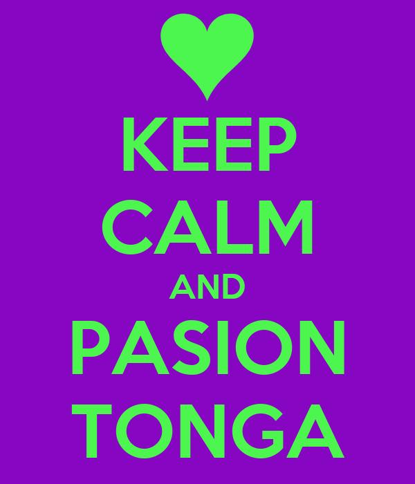 KEEP CALM AND PASION TONGA