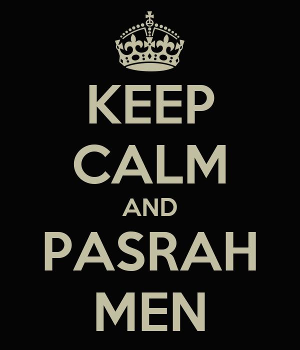 KEEP CALM AND PASRAH MEN