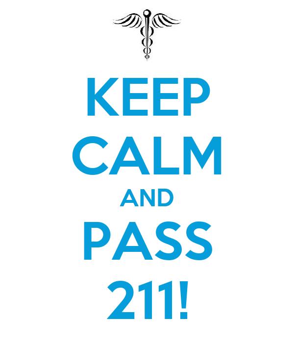 KEEP CALM AND PASS 211!