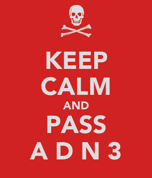 KEEP CALM AND PASS A D N 3