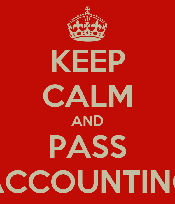 KEEP CALM AND PASS ACCOUNTING
