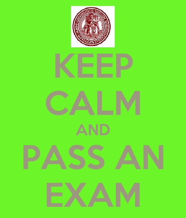KEEP CALM AND PASS AN EXAM