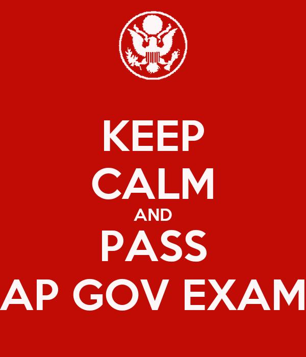 KEEP CALM AND PASS AP GOV EXAM