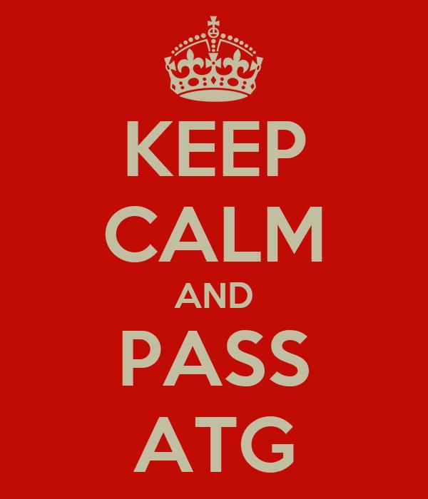 KEEP CALM AND PASS ATG