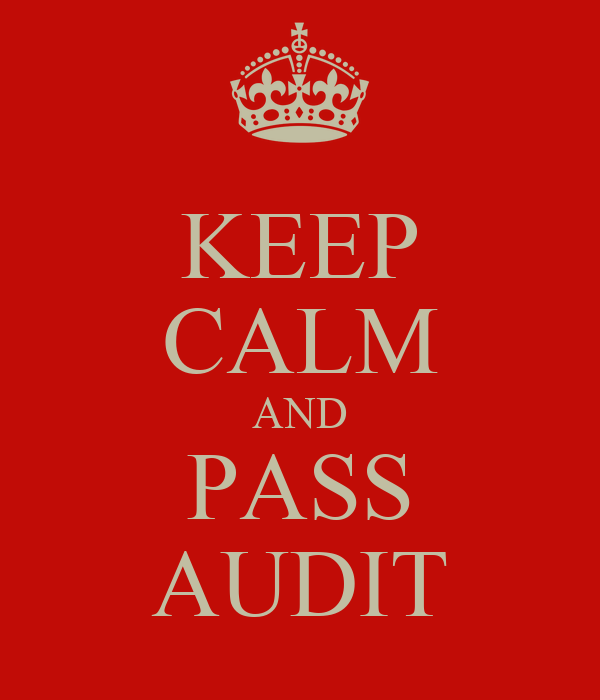 KEEP CALM AND PASS AUDIT