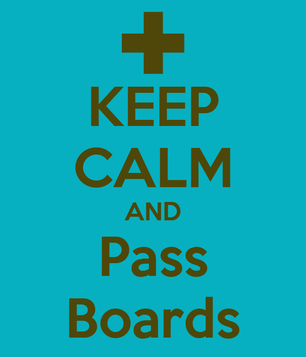 KEEP CALM AND Pass Boards