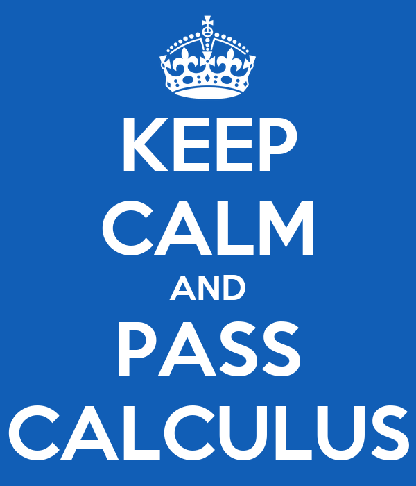 KEEP CALM AND PASS CALCULUS