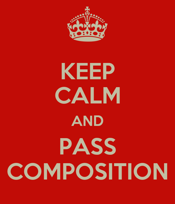 KEEP CALM AND PASS COMPOSITION