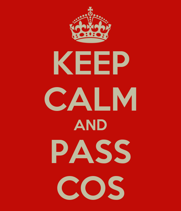 KEEP CALM AND PASS COS