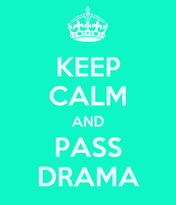 KEEP CALM AND PASS DRAMA