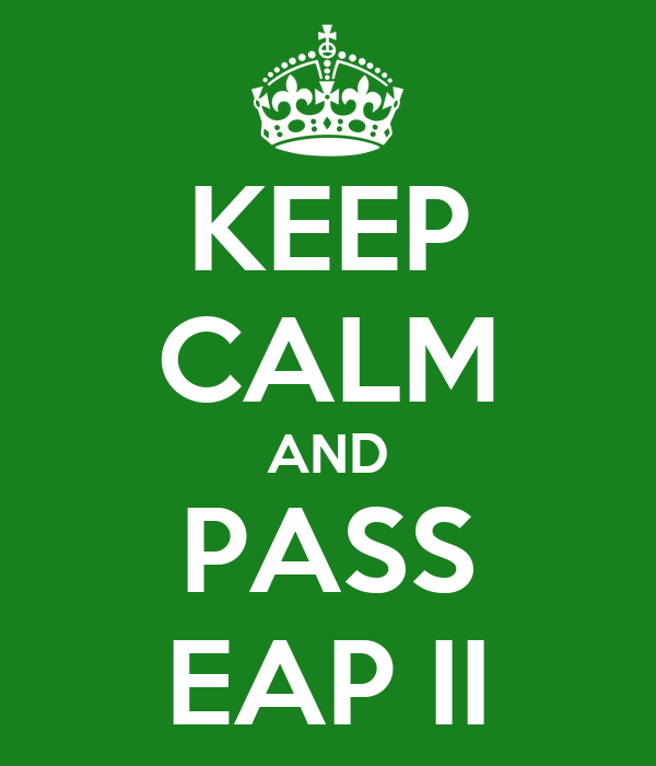 KEEP CALM AND PASS EAP II